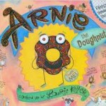 Picture Book Month Day 3: Picture Books as Writing Mentor Texts Featuring ARNIE THE DOUGHNUT