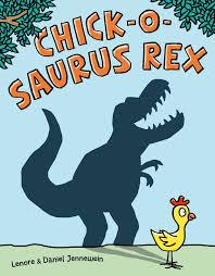 chick o saurus rex