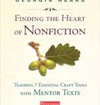 Nonfiction Mentor Texts: Book Review of FINDING THE HEART OF NONFICTION
