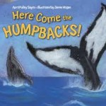Writing Wednesday: Using HERE COME THE HUMPBACKS as a Writing Mentor Text
