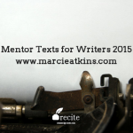 Mentor Texts for Writers 2015: Guest Posts