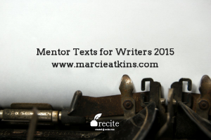 Mentor Texts for Writers 2015 image for blog